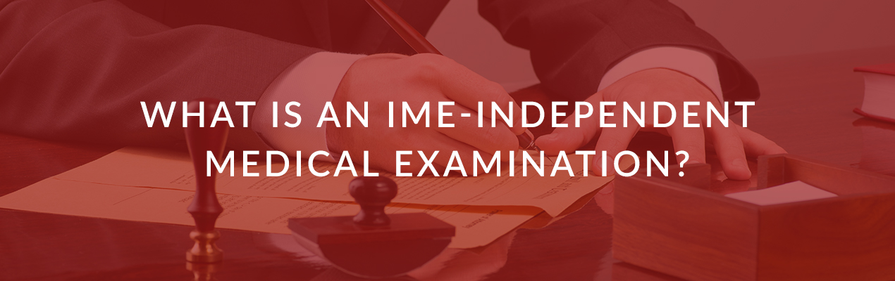 what is an Ime-independent medical examination