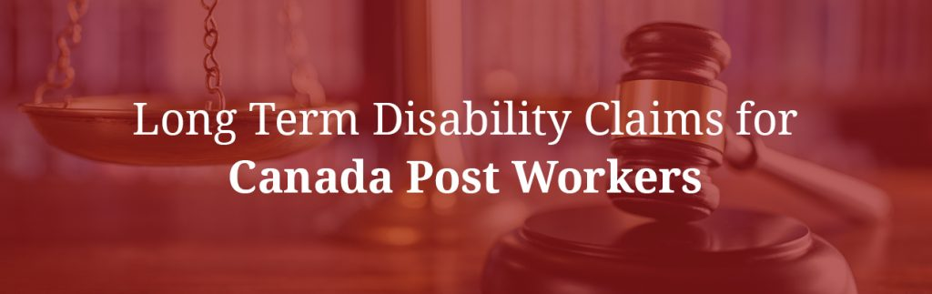 Long Term Disability Claims for Canada Post Workers