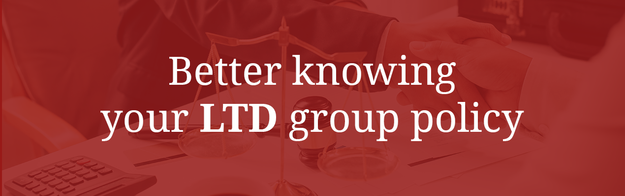 Better knowing your LTD group policy